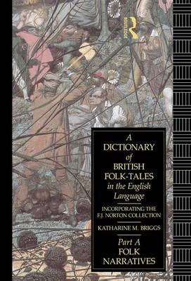 A Dictionary of British Folk-Tales in the English Language - Katharine M. Briggs