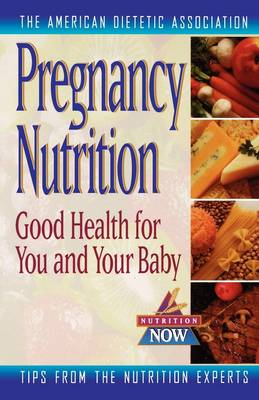 Pregnancy Nutrition - ADA (American Dietetic Association)