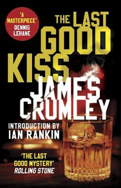 The Last Good Kiss - James Crumley