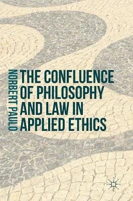The Confluence of Philosophy and Law in Applied Ethics - Norbert Paulo