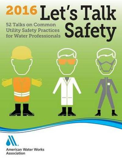 Let's Talk Safety 2016 - AWWA (American Water Works Association)