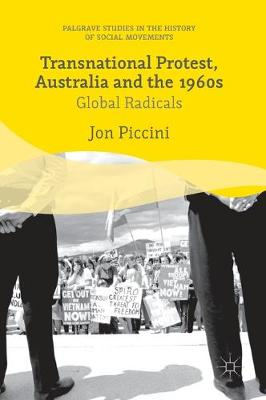 Transnational Protest, Australia and the 1960s - Jon Piccini