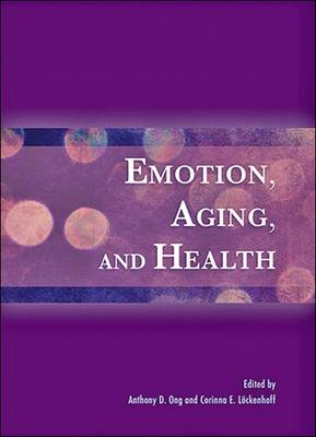 Emotion, Aging, and Health - Anthony D. Ong
