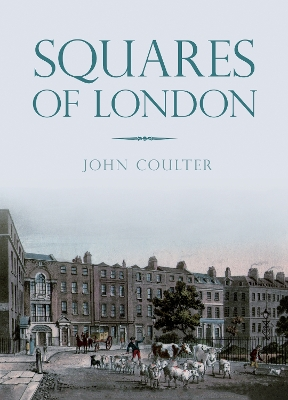 Squares of London - John Coulter