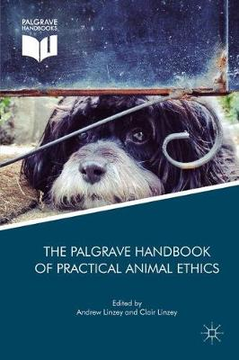 The Palgrave Handbook of Practical Animal Ethics - Andrew Linzey
