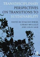 Transdisciplinary Perspectives on Transitions to Sustainability - Edmond Byrne Gerard Mullally Colin Sage
