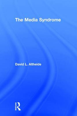 The Media Syndrome - David L. Altheide