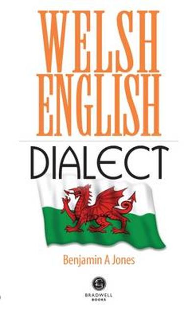Welsh English Dialect - Benjamin A. Jones