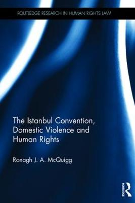 The Istanbul Convention, Domestic Violence and Human Rights - Ronagh McQuigg