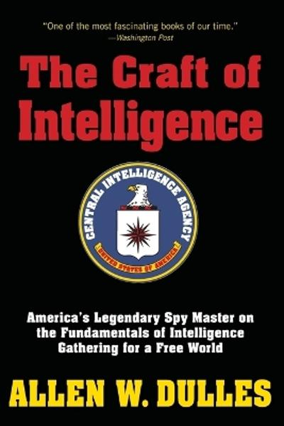 The Craft of Intelligence - Allen Dulles