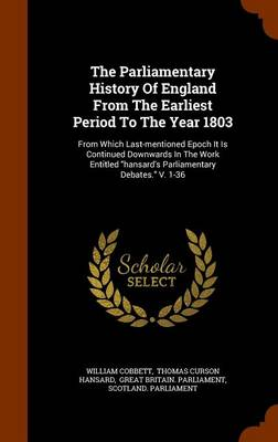 The Parliamentary History of England from the Earliest Period to the Year 1803 - William Cobbett