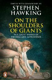 On the shoulder of the giants - Stephen Hawking