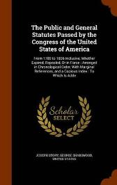 The Public and General Statutes Passed by the Congress of the United States of America - Joseph Story George Sharswood United States