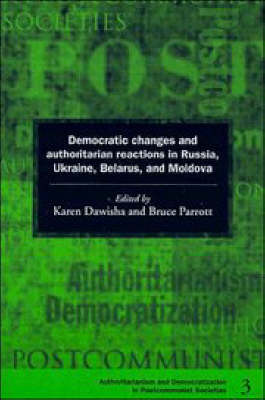 Democratization and Authoritarianism in Post-Communist Societies - Karen Dawisha