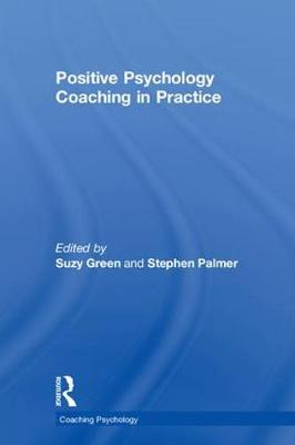 Positive Psychology Coaching in Practice - Suzy Green