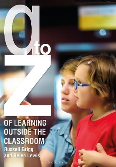 A-Z of Learning Outside the Classroom - Russell Grigg