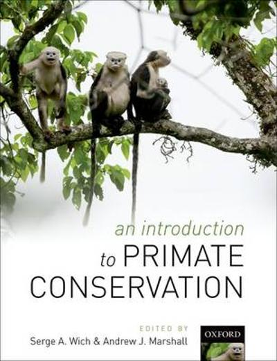 An Introduction to Primate Conservation - Serge A. Wich