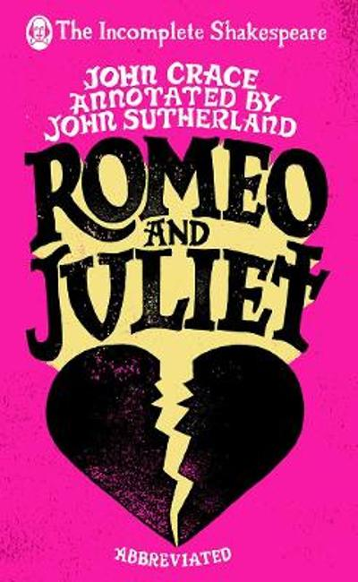 Incomplete Shakespeare: Romeo & Juliet - John Crace
