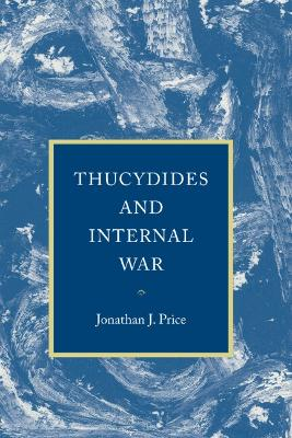 Thucydides and Internal War - Jonathan J. Price