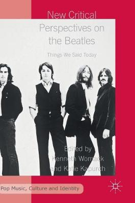 New Critical Perspectives on the Beatles - Kenneth Womack