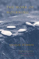 The Work of Mourning - Jacques Derrida Pascale-Anne Brault Michael Naas Pascale-Anne Brault Michael Naas