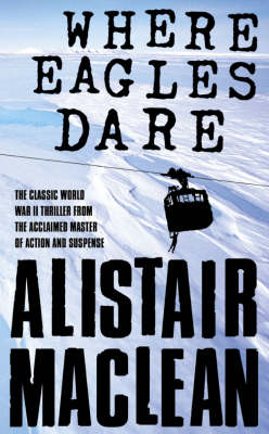 Where Eagles Dare - Alistair MacLean
