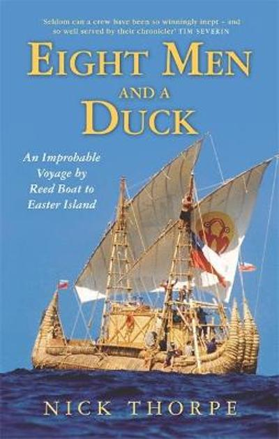 Eight men and a duck - Nick Thorpe