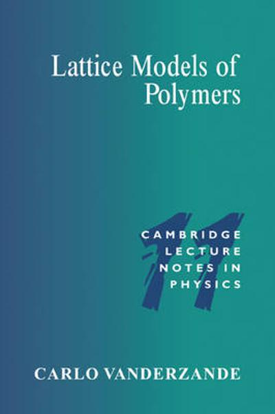 Lattice Models of Polymers - Carlo Vanderzande