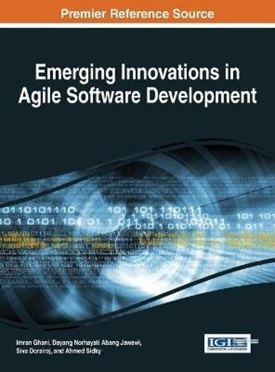 Emerging Innovations in Agile Software Development - Imran Ghani