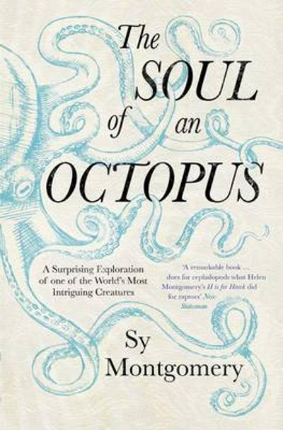 The Soul of an Octopus - Sy Montgomery
