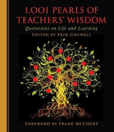 1,001 Pearls of Teachers' Wisdom - Erin Gruwell