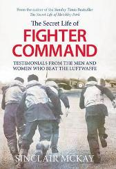 Secret Life of Fighter Command - Sinclair McKay
