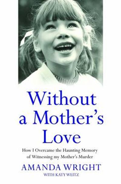 Without a Mother's Love - Amanda Wright