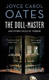 The Doll-Master And Other Tales Of Horror - Joyce Carol Oates