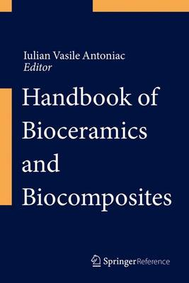 Handbook of Bioceramics and Biocomposites - Iulian Vasile Antoniac