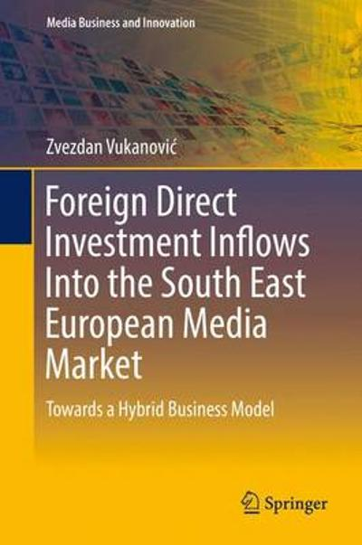 Foreign Direct Investment Inflows Into the South East European Media Market - Zvezdan Vukanovic