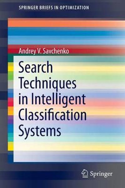 Search Techniques in Intelligent Classification Systems - Andrey V. Savchenko