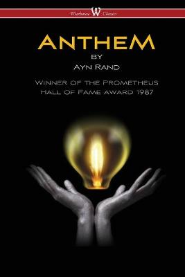 Anthem (Wisehouse Classics Edition) - Ayn Rand