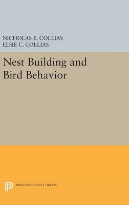 Nest Building and Bird Behavior - Nicholas E. Collias