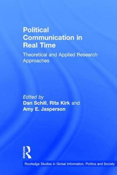 Political Communication in Real Time - Dan Schill