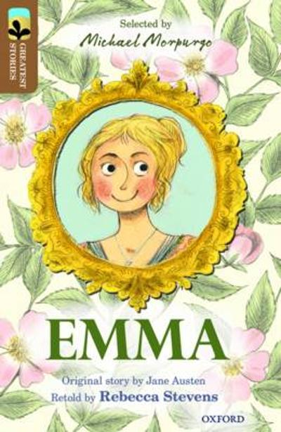 Oxford Reading Tree TreeTops Greatest Stories: Oxford Level 18: Emma - Rebecca Stevens