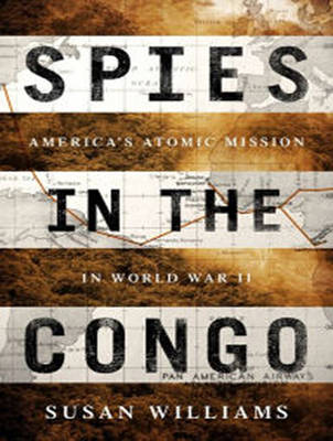 Spies in the Congo - Susan Williams