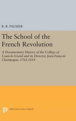 The School of the French Revolution - R. R. Palmer