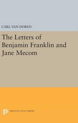 Letters of Benjamin Franklin and Jane Mecom - Carl Van Doren