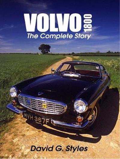 Volvo 1800: the Complete Story - David G. Styles