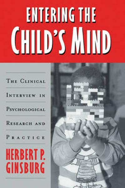 Entering the Child's Mind - Herbert P. Ginsburg