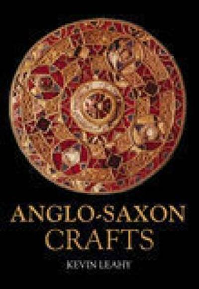 Anglo-Saxon Crafts - Kevin Leahy
