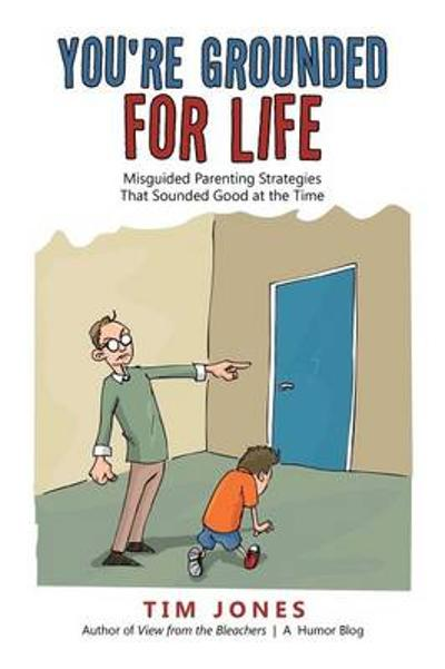 You're Grounded for Life - Tim Jones