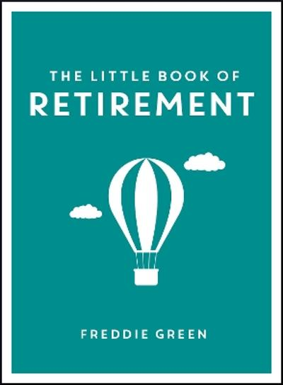 The Little Book of Retirement - Freddie Green