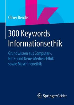 300 Keywords Informationsethik - Oliver Bendel